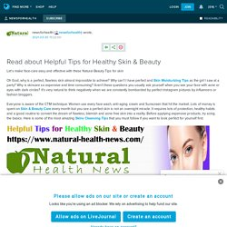 Read about Helpful Tips for Healthy Skin & Beauty: newsforhealth — LiveJournal