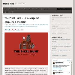 The Pixel Hunt - Le newsgame cornichon chocolat