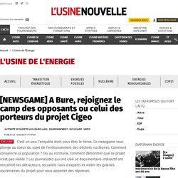 [NEWSGAME] A Bure, rejoignez le camp des opposants ou celui des porteurs du projet Cigeo - L'Usine de l'Energie