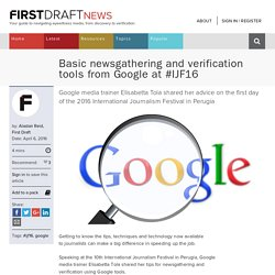 Basic newsgathering and verification tools from Google at #IJF16