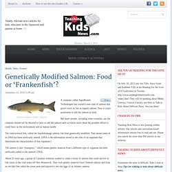 Teaching Kids NewsGenetically Modified Salmon: Food or 'Frankenfish'?
