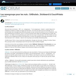 Les newsgroups pour les nuls : SABnzbd+, Sickbeard & CouchPotato - Articles GZ - Forum Geekzone