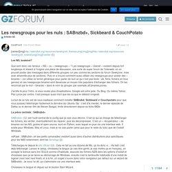 Les newsgroups pour les nuls : SABnzbd+, Sickbeard & CouchPotato - Articles GZ - Forum Geekzone