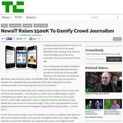 NewsiT Raises $500K To Gamify Crowd Journalism