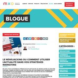 Le newsjacking ou comment utiliser l'actualité dans vos stratégies marketing - MXO Agence totale