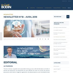 NEWSLETTER N°18 - AVRIL 2018 - Dr Luc BODIN