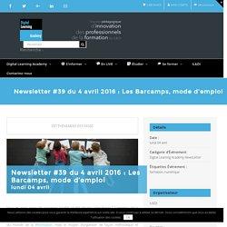 Newsletter #39 du 4 avril 2016 : Les Barcamps, mode d'emploi