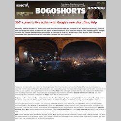 Newsletter BOGOSHORTS Movement 008 - 360º comes to live action with Google's new short film, Help