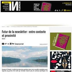 Futur de la newsletter : entre contexte et proximité