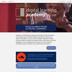 Faites du bruit pour le Digital Learning !