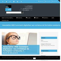 Newsletter #69 Comment digitaliser ses contenus de formation existants ?
