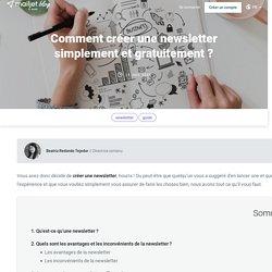 Comment créer une newsletter gratuitement ? Le guide étape par étape