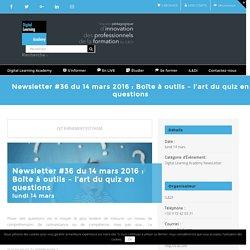 Newsletter #36 du 14 mars 2016 : Boîte à outils - l'art du quiz en questions