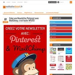 Créer une Newsletter Pinterest avec MailChimp, c'est facile ! #TUTO