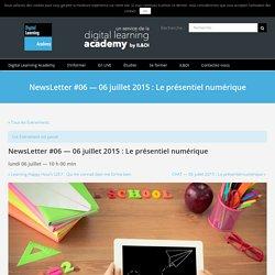 NewsLetter #06 — 06 juillet 2015 : Le présentiel numérique