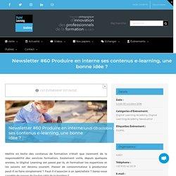 Newsletter #60 Produire en interne ses contenus e-learning, une bonne idée ?