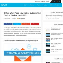 8 Best WordPress Newsletter Subscription Plugins You Just Can't Miss