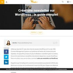 Créer une newsletter sur WordPress : le guide complet