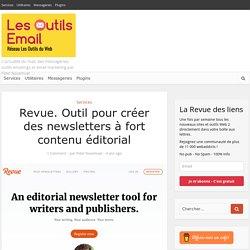 Revue. Outil pour créer des newsletters à fort contenu éditorial