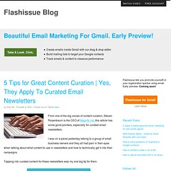 5 Tips for Great Content Curation | Yes, They Apply To Curated Email Newsletters | FlashIssue Blog