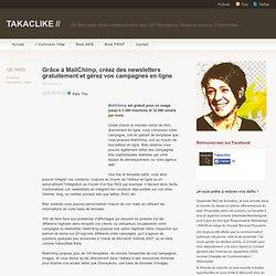 Grâce à MailChimp, créez des newsletters gratuitement et gérez vos campagnes en ligne « TAKACLIKE //