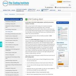 E&M Coding & Billing Alert - E&M Codes, Services, Newsletters, Guidelines