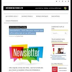 Newsletters, huit clés pour les réussir et les diffuser