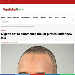 reports that trial of pirates under new law begins this week