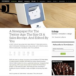 A Newspaper For The Twitter Age: The Size Of A Sales Receipt, And Edited By You | Co. Design