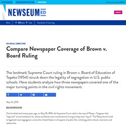 Compare Newspaper Coverage of Brown v. Board Ruling - NewseumED