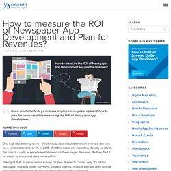 How to measure the ROI of Newspaper App Development and Plan for Revenues?