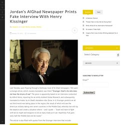 Jordan's AlGhad Newspaper Prints Fake Interview With Henry Kissinger at The Black Iris of Jordan
