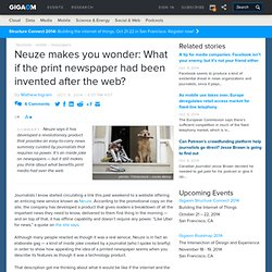 Neuze makes you wonder: What if the print newspaper had been invented after the web?