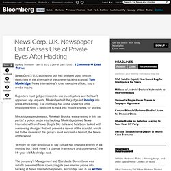 News Corp. U.K. Unit Stops Use of Private Eyes After Phone-Hacking Scandal