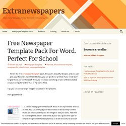 Free Newspaper Template Pack For Word. Perfect For School