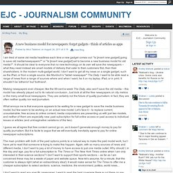 A new business model for newspapers: forget gadgets - think of articles as apps - EJC - Online Journalism Community