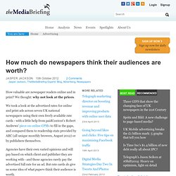 How much do newspapers think their audiences are worth?