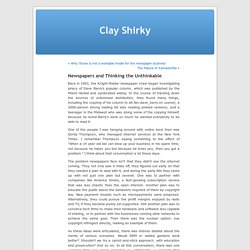 » Newspapers and Thinking the Unthinkable Clay Shirky