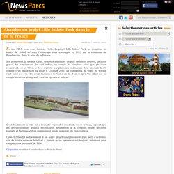 Abandon du projet Lille Indoor Park dans le nord de la France