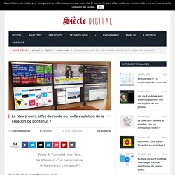 Newsroom, mode ou évolution de la création de contenus ?