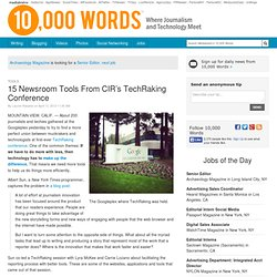 15 Newsroom Tools From CIR's TechRaking Conference - 10,000 Words