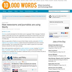 How newsrooms and journalists are using Storify - 10,000 Words