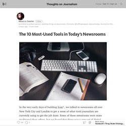 The 10 Most-Used Tools in Today's Newsrooms — Thoughts On Journalism