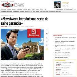 « Newstweek introduit une sorte de saine paranoïa »