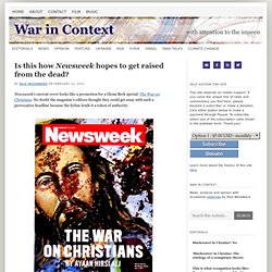 Is this how Newsweek hopes to get raised from the dead?