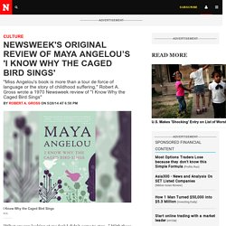 Newsweek's Original Review of Maya Angelou's 'I Know Why the Caged Bird Sings'