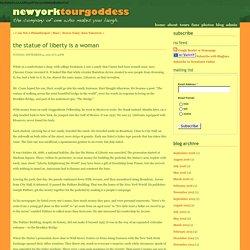 newyorktourgoddess - New York City Storyteller - The Statue of Liberty is a Woman