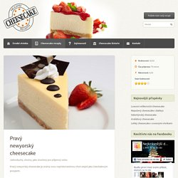 Pravý newyorský cheesecake - Nejlepší cheesecake recepty