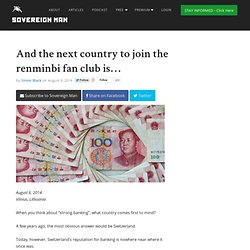 And the next country to join the renminbi fan club is…