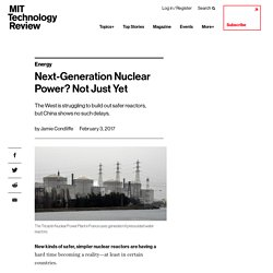 Next-Generation Nuclear Power? Not Just Yet